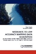 Moderate to Low Accuracy Mapping Data Acquisition