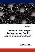 Condition Monitoring of Rolling Element Bearings