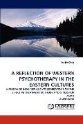 Reflection of Western Psychotherapy in the Eastern Cultures