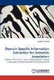 Domain Specific Information Extraction for Semantic Annotation: A Master Thesis from a Joint...