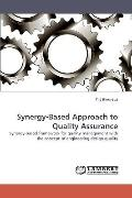 Synergy-Based Approach to Quality Assurance