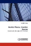 Border Places, Frontier Spaces