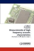 Measurements of High Frequency Acoustic Characteristics