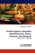 Dental Hygiene Education Administrators : Stress, Burnout, and Renewal