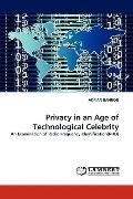 Privacy in an Age of Technological Celebrity