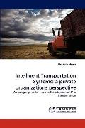 Intelligent Transportation Systems : A private organizations Perspective