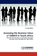 Assessing the Business Value of Cmmi® in South Afric