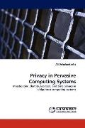 Privacy in Pervasive Computing Systems
