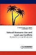 Natural Resource Use and Land Use Conflicts