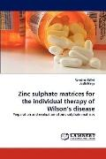 Zinc Sulphate Matrices for the Individual Therapy of Wilson's Disease