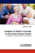 Analysis of Media Coverage of the Green House Project