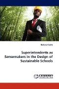Superintendents As Sensemakers in the Design of Sustainable Schools