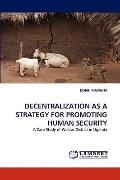 Decentralization As a Strategy for Promoting Human Security