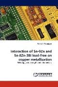 Interaction of Sn-9zn and Sn-8zn-3bi Lead-Free on Copper Metallization