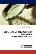 Composite Codeswitching in West Afric