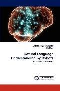 Natural Language Understanding by Robots