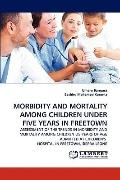Morbidity and Mortality among Children under Five Years in Freetown