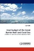 Heat Budget of the Great Barrier Reef and Coral Se