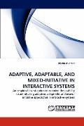 Adaptive, Adaptable, and ed-Initiative in Interactive Systems