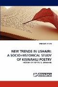 New Trends in Ushairi : A socio-historical study of kiswahili Poetry