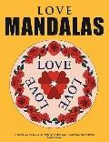 Love Mandalas - Beautiful love mandalas             for colouring in, dreaming, relaxation a...