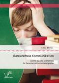 Barrierefreie Kommunikation: Leichte Sprache Und Teilhabe Fur Menschen Mit Lernschwierigkeit...