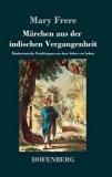 Märchen aus der indischen Vergangenheit (German Edition)