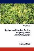 Biochemical Studies During Organogenesis