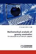Mathematical analysis of gravity anomalies: Concepts, algorithms and computer programs