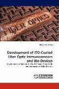 Development of ITO-Coated Fiber Optic Immunosensors and Bio-Devices: Development of Indium-T...