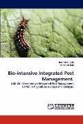 Bio-intensive Integrated Pest Management.: Subtitle : Bio-intensive Integrated Pest Manageme...