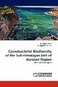Cyanobacterial Biodiversity of the Sub-Himalayan Belt of Kumaon Region: Research Monogram