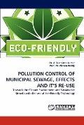 POLLUTION CONTROL OF MUNICIPAL SEWAGE, EFFECTS AND IT'S RE-USE: Towards the Cleaner Environm...