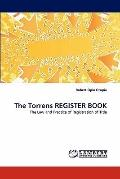 The Torrens REGISTER BOOK: The Law and Practice of Registration of Title