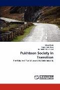 Pukhtoon Society in Transition: The Nature of Transition and its Determinants