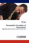 Personality Correlates of Dissociation: Benign Characteristics or Predilections to Mental Il...