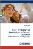Gray - Underserved Populations in Science Education: Enhancement Through Learning Community ...