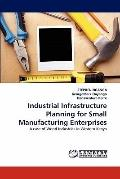 Industrial Infrastructure Planning for Small Manufacturing Enterprises