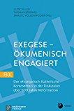 Exegese - Okumenisch Engagiert: Der Evangelisch-Katholische Kommentar in Der Diskussion Uber...
