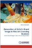 Generation of Artist's Brand Image in Fine Art Licensing Business: Artist's Brand Image in V...