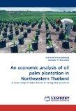 An economic analysis of oil palm plantation in Northeastern Thailand: A case study of Seka d...