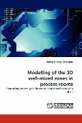 Modelling of the 3D well-mixed zones in process rooms: Improving process yield by controllin...