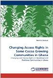Changing Access Rights in Some Cocoa Growing Communities in Ghana: Changing Land Access Righ...