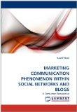 MARKETING COMMUNICATION PHENOMENON WITHIN SOCIAL NETWORKS AND BLOGS: A Consumer Perspective
