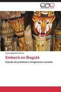 Ember en Bogot: Estudio de prcticas e Imaginarios sociales (Spanish Edition)