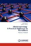 Electrospinning:   A Practical Approach to Nanofibers: New era of Research