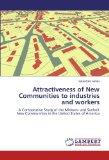 Attractiveness of New Communities to industries and workers: A Comparative Study of the Midw...