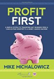 Profit First: A Simple System to Transform Any Business from a Cash-Eating Monster to a Mone...
