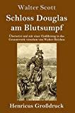 Schloss Douglas am Blutsumpf (Großdruck) (German Edition)