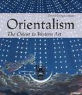 Orientalism : The Orient in Western Art